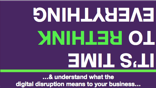 Disrupting Digital Business: The Customer Experience Imperative