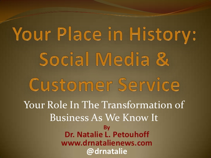 Customer Service: Your Place in history Leading the Social Customer Interaction