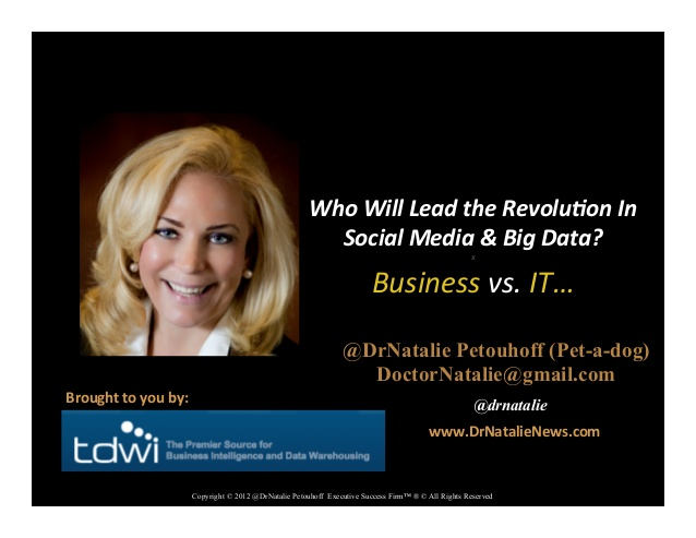 KeyNote: Who Will lead the Revolution in Social Media and Big Data? IT or The Business? Marketing, PR, Sales, etc…
