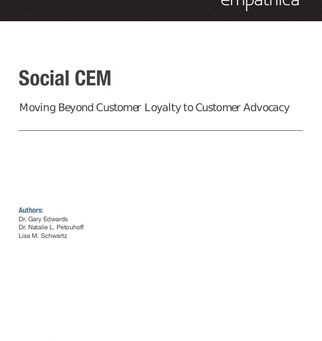 Social CEM: Moving Beyond Customer Loyalty to Customer Advocacy | Empathica Whitepaper