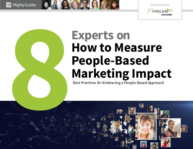 Visual IQ: 8 Experts On How to Measure People-Based Marketing Impact